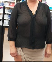 My wifey walking around Walmart with a see thru shirt.  No jacket or backup...